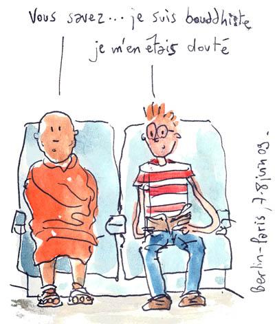 Vous savez, je suis bouddhiste… je m'en étais douté